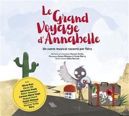 Grand voyage d'Annabelle (Le) / un conte musical raconté par Néry | Néry. Narrateur