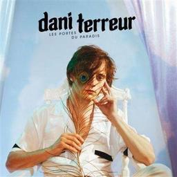 Portes du paradis (Les) / Dani Terreur | Dani Terreur. Chanteur. Musicien