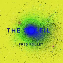 Soleil (The) / Fred Poulet | Poulet, Fred. Chanteur. Musicien