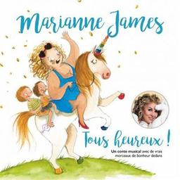 Tous heureux ! / interprété par Marianne James | James, Marianne. Chanteur. Scénariste