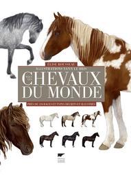 Tous les chevaux du monde : 570 races décrites et illustrées / Elise Rousseau | Rousseau, Elise (1977-....). Auteur