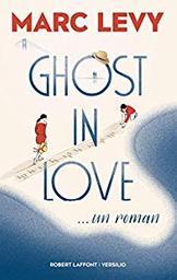 Ghost in love / Marc Levy   Lévy, Marc (1961-....). Auteur