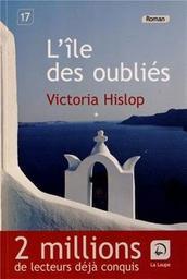 Ile des oubliés (L') T01 / Victoria Hislop | Hislop, Victoria (1959-....). Auteur