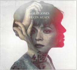 Begin again / Norah Jones | Jones, Norah. Chanteur