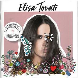 Cœur est la locomotive des filles émotives (Le) / Elisa Tovati | Tovati, Elisa. Chanteur