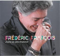 Juste un peu d'amour / Frédéric François | François, Frédéric. Chanteur