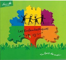 Les Enfantastiques - Vol.10 : Tu fais de moi... / Monsieur Nô | Nô, Jean. Chanteur