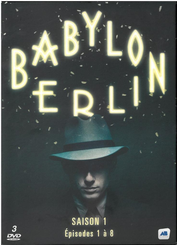 Babylon Berlin : saison 1 : épisodes 1 à 8 / created by Tom Tykwer, Henk Handloegten, Achim von Borries |