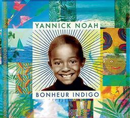Bonheur indigo / Yannick Noah | Noah, Yannick. Chanteur