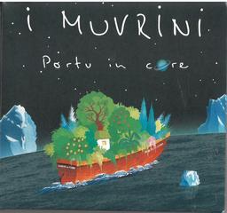 Portu in core / I Muvrini | I Muvrini. Chanteur. Musicien