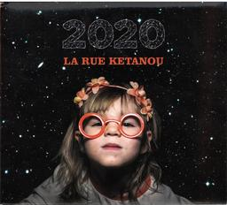 2020 [Deux-mille-vingt] / La Rue Kétanou   La Rue Kétanou. Chanteur. Musicien