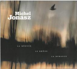 Méouge, le Rhône, la Durance (La) / Michel Jonasz | Jonasz, Michel. Chanteur