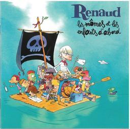 Mômes et les enfants d'abord (Les) / Renaud | Renaud. Chanteur