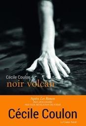 Noir volcan / Cécile Coulon | Coulon, Cécile (1990-....). Auteur