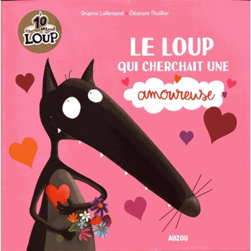 Le Loup qui cherchait une amoureuse / texte de Orianne Lallemand |