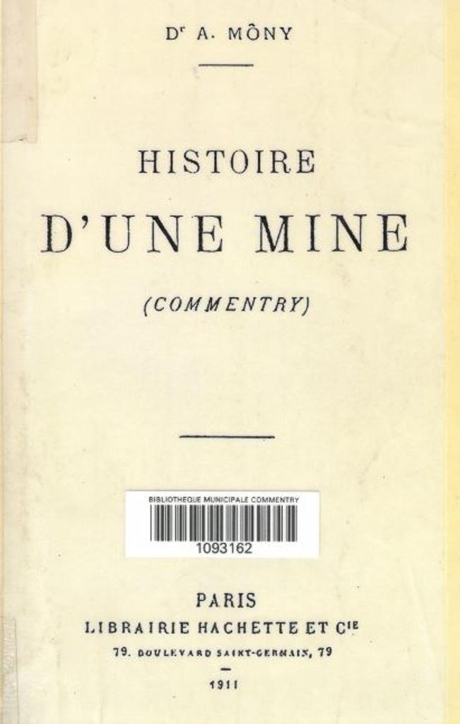 Histoire d'une mine, Commentry / Adolphe Môny |