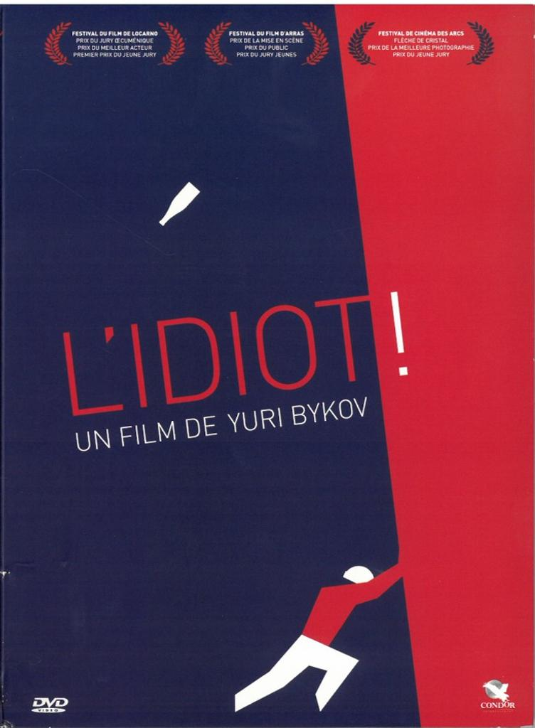 L'Idiot ! = Durak / écrit et réalisé par Yuri Bykov  