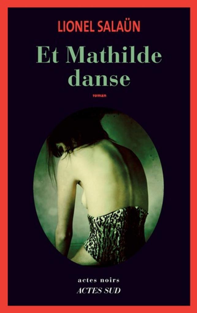 Et Mathilde danse / Lionel Salaün  