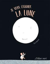 Je veux croquer la lune / Eric Battut | Battut, Eric (1968 - ....). Auteur
