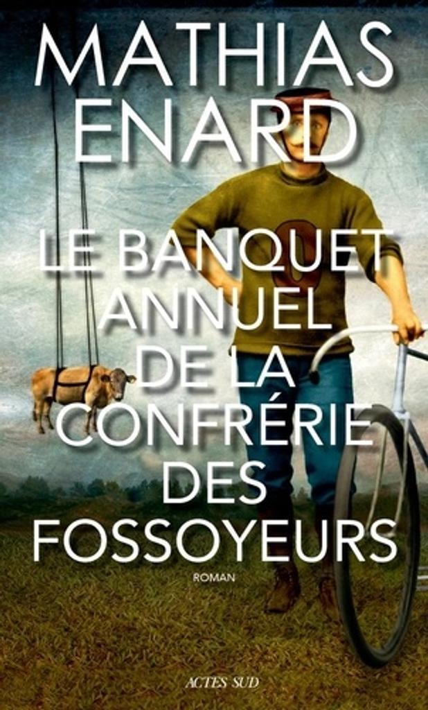 Le Banquet annuel de la confrérie des fossoyeurs / Mathias Enard |