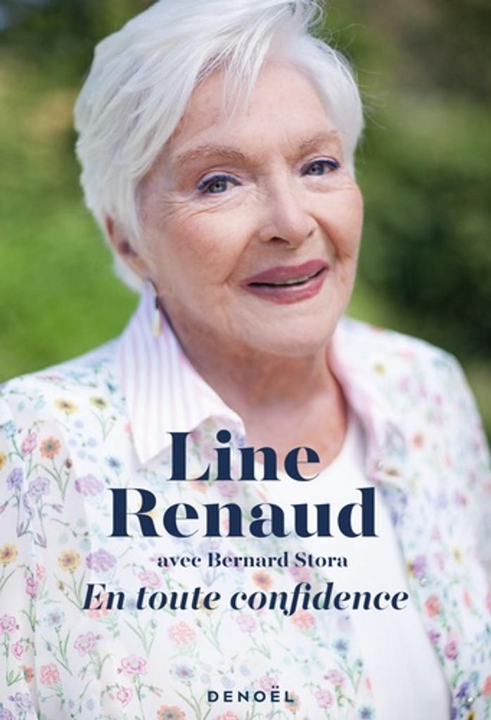 En toute confidence : récit / Line Renaud |