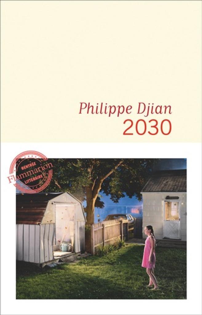2030 [Deux mille trente] / Philippe Djian |