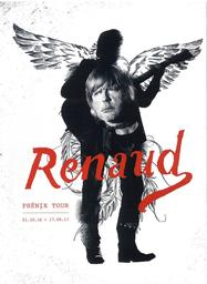 Phénix tour : 01/10/16 - 17/09/17 / Renaud | Renaud. Chanteur