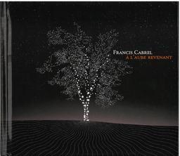 À l'aube revenant / Francis Cabrel   Cabrel, Francis. Chanteur. Musicien