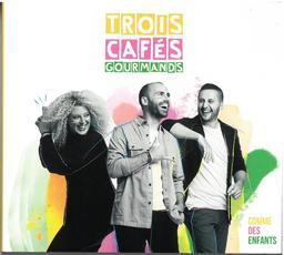 Comme des enfants / Trois Cafés Gourmands   Trois Cafés Gourmands. Chanteur. Musicien