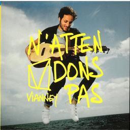 N'attendons pas / Vianney   Vianney (1991-). Chanteur. Musicien