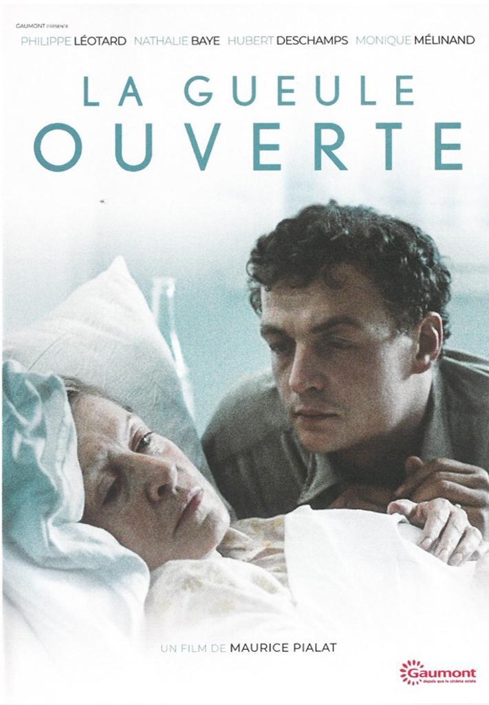 La Gueule ouverte / réalisé par Maurice Pialat  