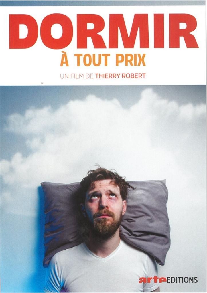 Dormir à tout prix / réalisé par Thierry Robert  