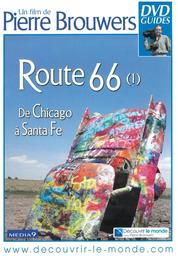Route 66 (1) : de Chicago à Santa Fé / un film de Pierre Brouwers | Brouwers, Pierre. Monteur