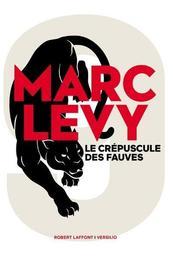 Le Crépuscule des fauves / Marc Levy   Lévy, Marc (1961-....). Auteur