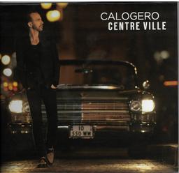 Centre ville / Calogero | Calogéro. Chanteur. Musicien