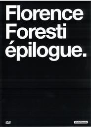 Epilogue / un spectacle de Florence Foresti | Foresti, Florence. Acteur. Scénariste