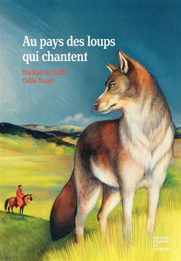 Au pays des loups qui chantent / Mickaël el Fathi |