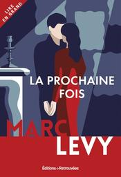 La Prochaine fois / Marc Levy   Lévy, Marc (1961-....). Auteur