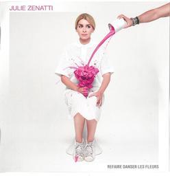 Refaire danser les fleurs / Julie Zenatti, chant | Zenatti, Julie (1981-....). Chanteur