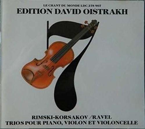 Trio pour piano, violon et violoncelle, en ut mineur / Nikolaï Rimski-Korsakov, Maurice Ravel, Trio David Oistrakh | Rimski-Korsakov, Nikolaï. Compositeur