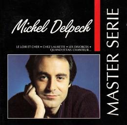 Michel Delpech / Michel Delpech | Delpech, Michel. Interprète