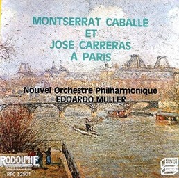 Montserrat Caballé et José Carreras à Paris / Montserrat Caballé, Soprano   Caballé, Montserrat. Chanteur