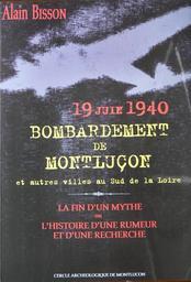 Bombardement de Montluçon et autres villes au Sud de la Loire, 19 Juin 1940 / Alain Bisson | Bisson, Alain
