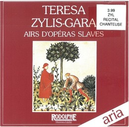 Airs d'opéras slaves / Teresa Zylis-Gara, S | Zylis-Gara, Teresa. Interprète