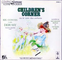 Children's corner ou le coin des enfants : six contes / Claude Debussy | Debussy, Claude. Interprète