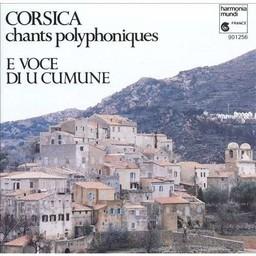 Corsica : chants polyphoniques / E Voce di u cumune   E Voce di u cumune