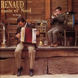 Cante el' Nord / Renaud | Renaud. Interprète